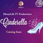 EbonyLife TV set to produce African version of What Cinderella, Robin Hood and David & Goliath.