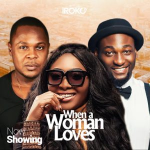 Movie Review: 'When A Woman Loves' proves why most marriages fail to last