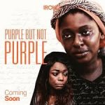"Movie Review: ""Purple But Not Purple"" the female story takes center stage!"
