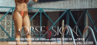 Check Out the 'Obsession' Movie Posters starring Femi Branch, Judith Audu & Yemi Blaq!