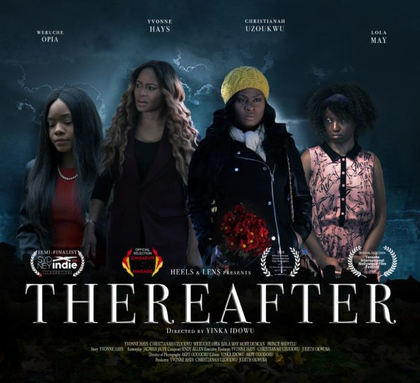 """NTA: Weruche Opia, Mofe Duncan, Yvonne Hays star in Short Film """"Thereafter""""!"""