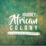 "NTA: ""Journey of an African Colony: The Making of Nigeria"" Is an interesting watch!"