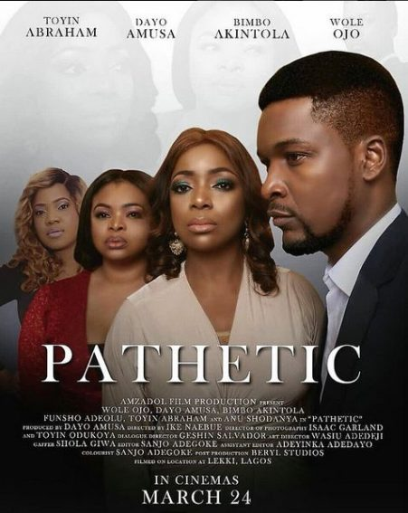 Dayo Amusa's Blockbuster 'Pathetic' Now In The Cinemas