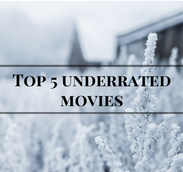 5 Underrated Films every Movie Buff needs to see