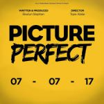 "4 Reasons we are excited about ""Picture Perfect"", out in cinemas 7-7-17!!!"