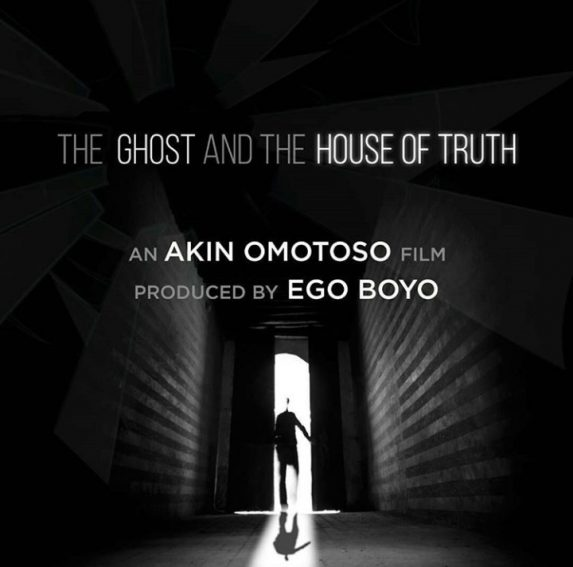 """The Ghost in The House of Truth"": Ego Boyo & Akin Omotoso team up again!"