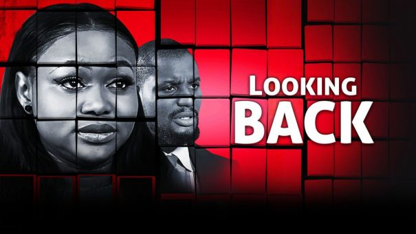 Movie Review: Okey Ifeanyi's 'Looking Back' Is Gripping And Hardly Forgettable!