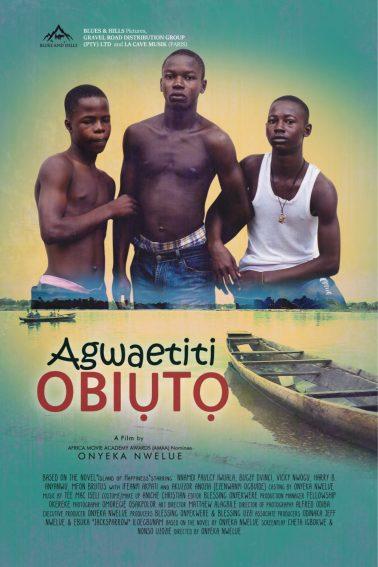 """Onyeka Nwelue's First Feature Film """"Agwaetiti Obiuto"""" to premiere Saturday, May 5th."""