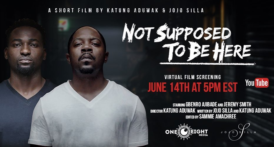 Katung Aduwak announces virtual film screening of 'Not Supposed To Be Here' featuring Gbenro Ajibade & Jeremy Smith