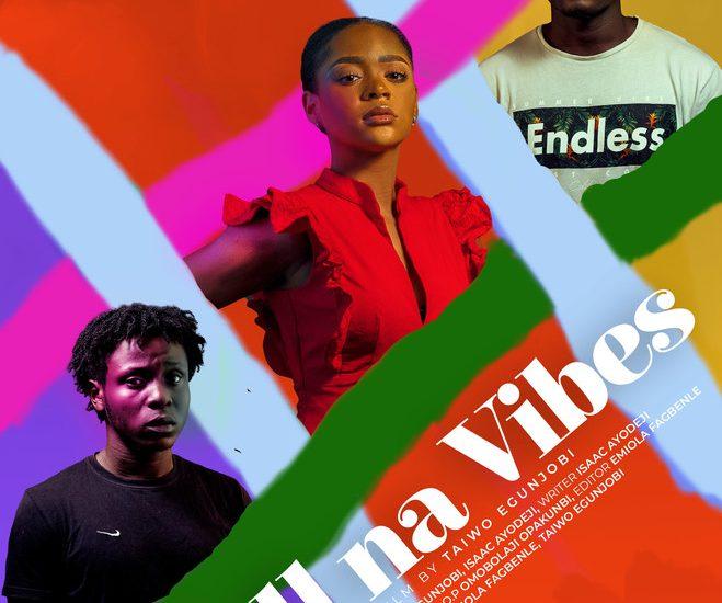 Watch Tope Tedela, Jide Kosoko & Tolu Osaile in the new teaser for Taiwo Egunjobi's 'All Na Vibes'